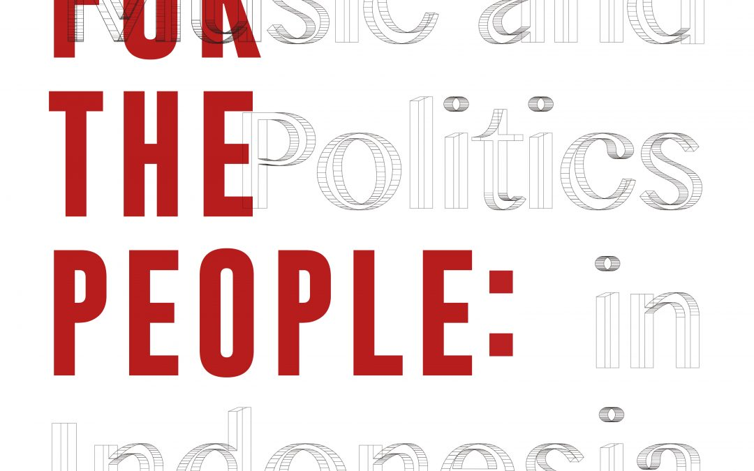Songs for the People: Music and Politics in Indonesia