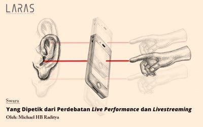 Yang Dipetik dari Perdebatan Live Performance dan Livestreaming
