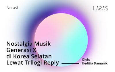 Nostalgia Musik Generasi X di Korea Selatan Lewat Trilogi Reply