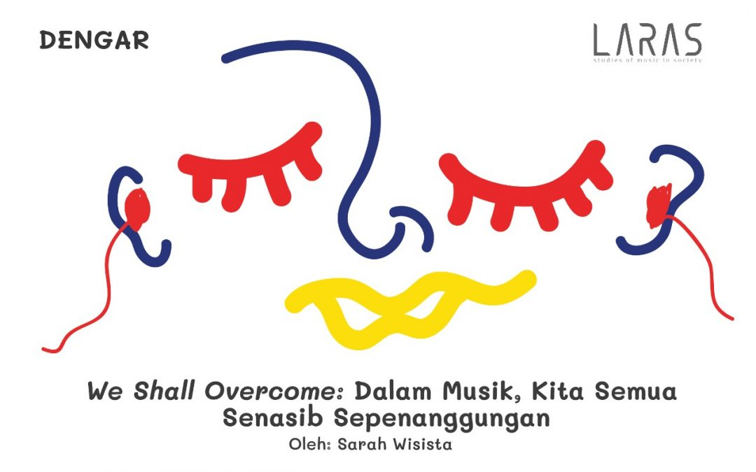 We Shall Overcome: Dalam Musik, Kita Semua Senasib Sepenanggungan