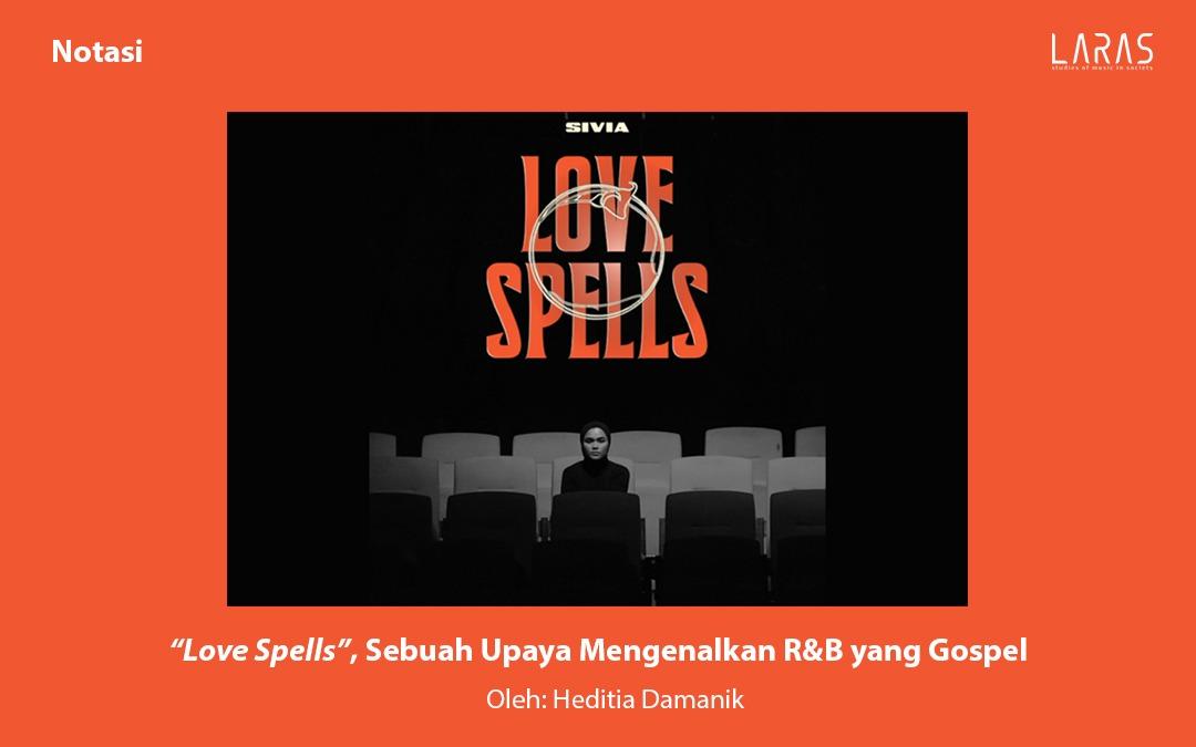 """""""Love Spells"""", Sebuah Upaya Mengenalkan R&B yang Gospel"""