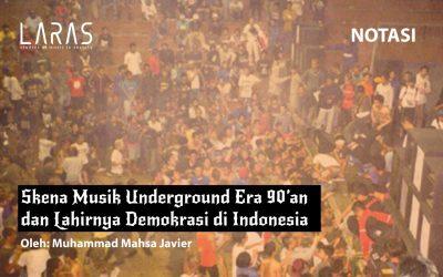 Skena Musik Underground Era 90'an dan Lahirnya Demokrasi di Indonesia