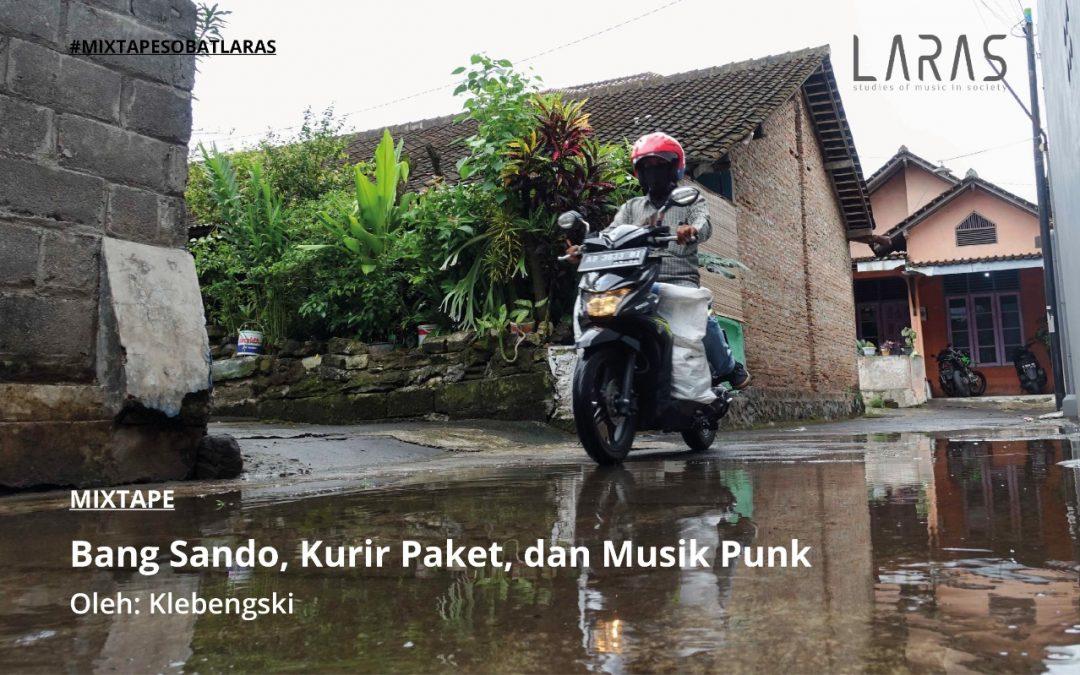 [Mixtape] Bang Sando, Kurir Paket, dan Musik Punk